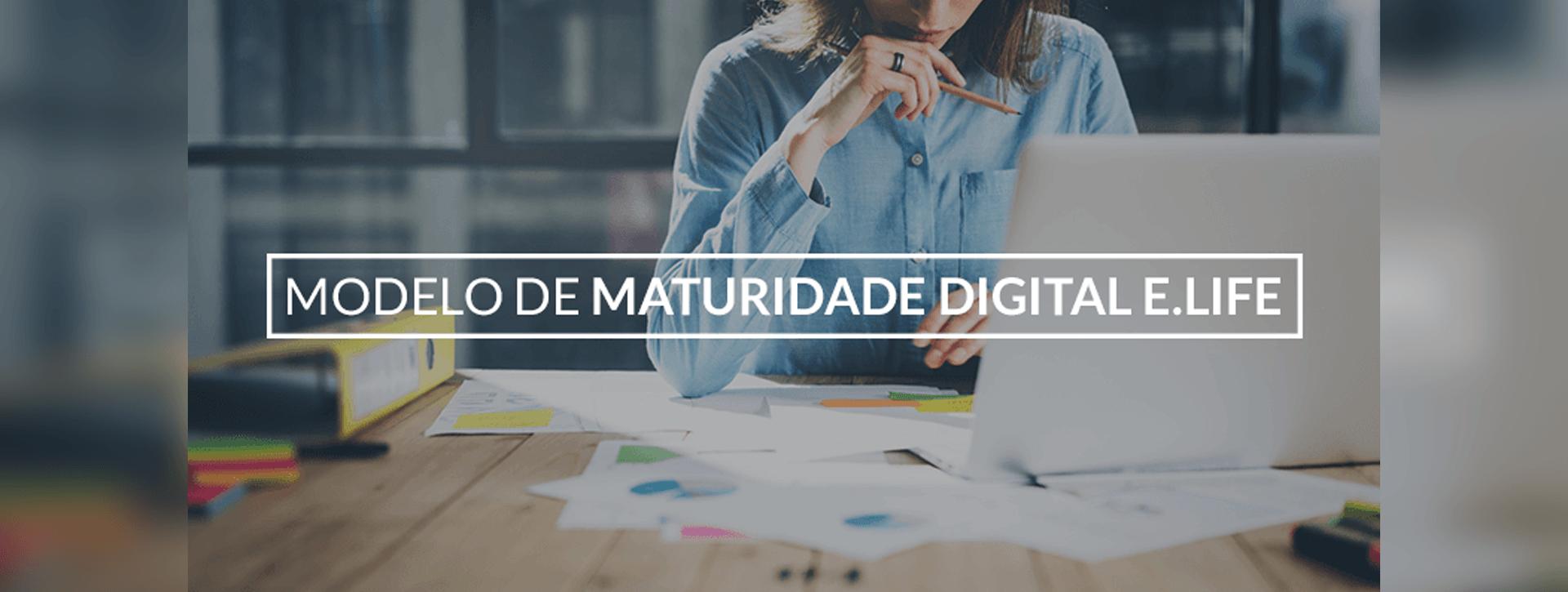 Qual é o nível de Maturidade Digital da sua empresa?